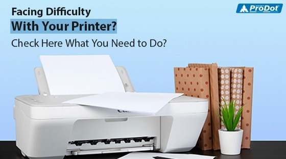 facing difficulty with your printer check here what you need to do