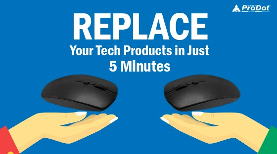 replace your tech products in just 5 minutes